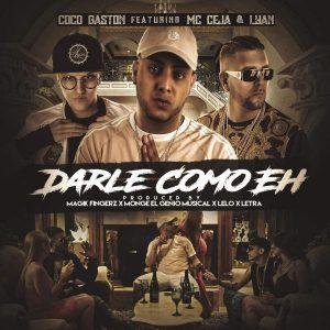Coco Gaston Ft. Lyan, MC Ceja - Darle Como Eh MP3