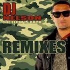 DJ Nelson - The Flow Is Back (Remixes) (2013) Album