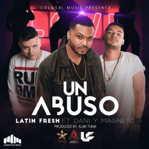 Dani y Magneto, Latin Fresh - Un Abuso MP3