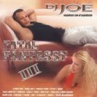 Dj Joe - Fatal Fantassy 3 (2003) MP3