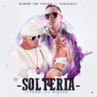 Duran The Coach Ft. Yaga - Solteria MP3