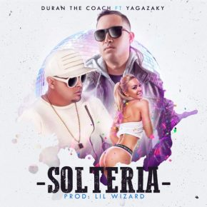 Duran The Coach Ft. Yaga - Solteria MP3