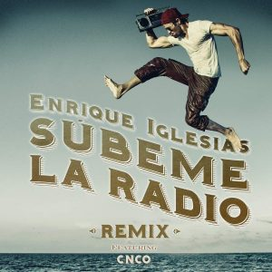 Enrique Iglesias Ft. CNCO - Subeme La Radio Remix MP3