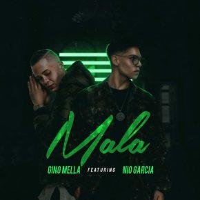 Gino Mella Ft. Nio Garcia - Mala MP3