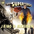 J King Y Maximan - Los Superheroes (2010) Album