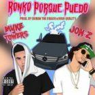 Jon Z Ft. Myke Towers - Ronko Porque Puedo MP3