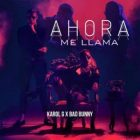 Karol G Ft. Bad Bunny - Ahora Me Llama MP3