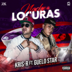 Kris R Ft. Guelo Star - Noche De Locuras MP3