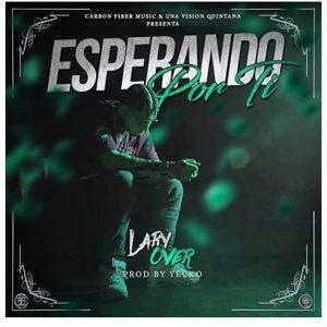 Lary Over - Esperando Por Ti MP3
