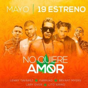 Lenny Tavarez Ft. Farruko, Lary Over, Bryant Myers, Lito Kirino - No Quiere Amor Remix MP3