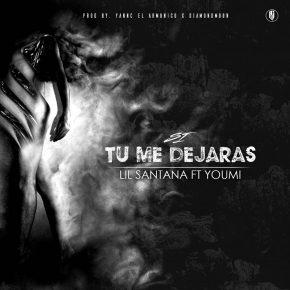 Lil Santana Ft. Youmi - Si Tu Me Dejaras MP3