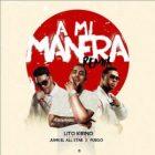 Lito Kirino Ft. Juhn El All Star, Fuego - A Mi Manera Remix MP3