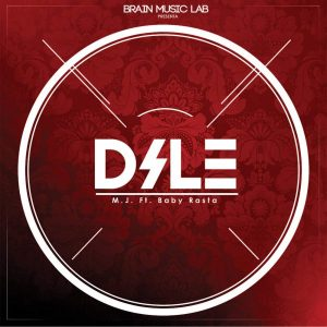 M.J. Ft. Baby Rasta - Dile Remix MP3