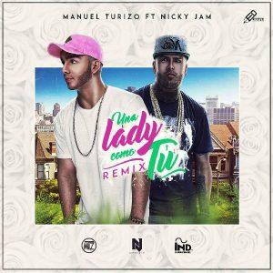 MTZ Manuel Turizo Ft. Nicky Jam - Una Lady Como Tu Remix MP3