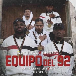 Marconi Impara Ft. Myke Towers - Equipo Del 92 MP3
