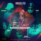 Miguelito Ft. Lyan, Joha, Yaga, Optimus, Bryan La Mente Del Equipo - Esclavo Remix MP3