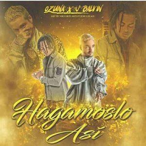 Ozuna Ft. J Balvin - Hagamoslo Asi MP3