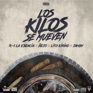 R-1 La Esencia Ft. Ñejo, Lito Kirino, Jamby - Los Kilos Se Mueven MOP3