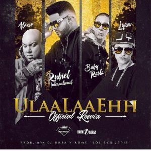Riboel El Internacional Ft. Baby Rasta, Alexio, Lyan - UlaaLaaEhh Remix MP3