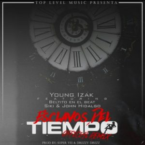 Young Izak Ft. Beltito, Siki, John Hidalgo - Esclavos Del Tiempo Remix MP3