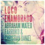 Abraham Mateo Ft. Farruko Y Christian Daniel - Loco Enamorad MP3