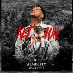Almighty Ft. Bad Bunny - Action MP3