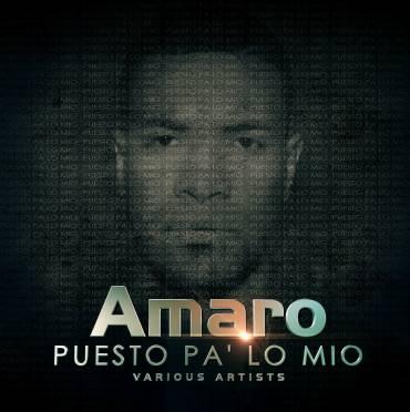 Amaro - Puesto Pa lo Mio (The Mixtape) (2013) Album