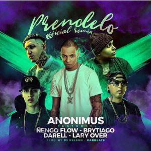 Anonimus Ft. Ñengo Flow, Brytiago, Darell, Lary Over - Prendelo Remix MP3