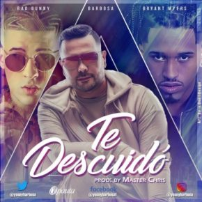 Barbosa Ft. Bad Bunny, Bryant Myers - Te Descuido MP3