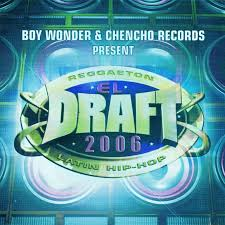 Boy Wonder Y Chencho Records El Draft 2 (2006) Album