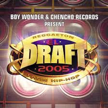 Boy Wonder Y Chencho Records - El Draft (2005) Album