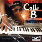 DJ Blass - Calle 8 (Mixtape) (2011) Album