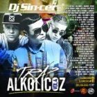 DJ Sin-Cero - Trap Alkolicoz Vol. 4 (2017) Album