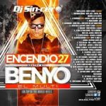 DJ Sincero - Encendio 27 (2014) (Hosted By Benyo El Multi) (2014) Album