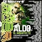 DJ Sincero - Encendio 30 (2015) (Hosted by Aldo El Arquitecto) Album