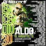 DJ Sincero - Encendio 30 (2015) (Hosted by Aldo El Arquitecto) Album