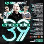DJ Sincero - Encendio 39 (2016) MP3