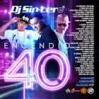 DJ Sincero - Encendio 40 (2016) Album