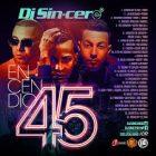 DJ Sincero - Encendio 45 (2017) Album