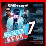 DJ Sincero - Reggaeton Rotation 17 (2015) Abum