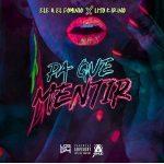 Ele A El Dominio Ft. Lito Kirino - Pa Que Mentir MP3