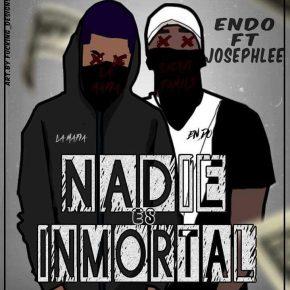 Endo Ft. Josephlee - Nadie Es Inmortal MP3