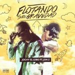 Jochy El Lobo Ft. Jon Z - Flotando Sin Gravedad MP3