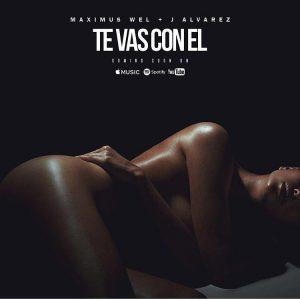 Maximus Wel Ft. J Alvarez - Te Vas Con El MP3