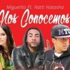 Miguelito Ft. Natti Natasha - Nos Conocemos MP3