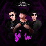 Plan B Ft. Justin Quiles - Si Tu MP3