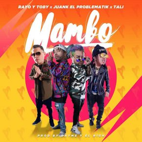 Rayo y Toby Ft. Juanka El Problematik, Tali - Mambo MP3