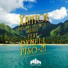 Xantos Ft. Dynell & Piso 21 - Bailame Despacio Remix MP3