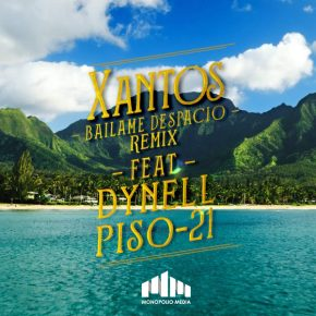 Xantos Ft. Dynell & Piso 21 - Bailame Despacio Remix MP3