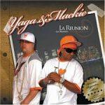 Yaga Y Mackie - La Reunion (2007) Album